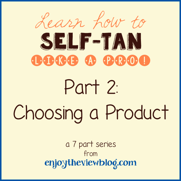 "Sunless Tanning Tips Series: Part 2 - Choosing a Sunless Tanning Product - tips on choosing the right sunless product for your skin and lifestyle! Second part in a series of sunless tanning tips where you can ""Learn how to Self-Tan Like A Pro""!"
