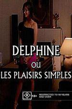 Delphine ou Les plaisirs simples 2003