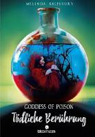 https://www.amazon.de/Goddess-Poison-Ber%C3%BChrung-Melinda-Salisbury/dp/3845815132/ref=sr_1_1?s=books&ie=UTF8&qid=1484233824&sr=1-1&keywords=t%C3%B6dliche+ber%C3%BChrung