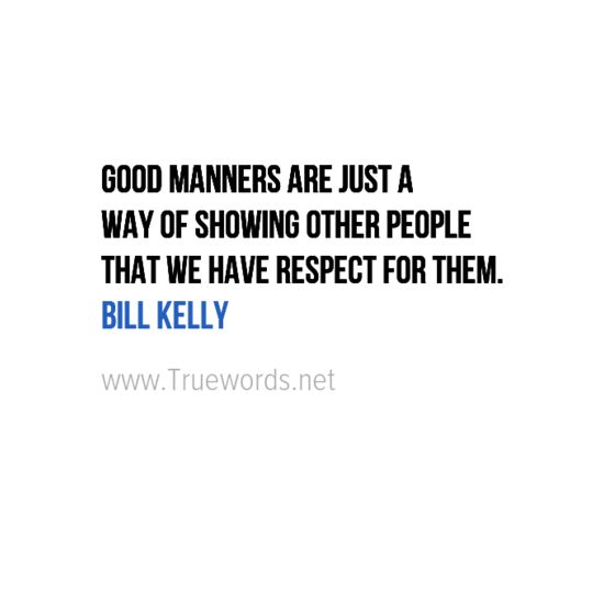 Quotes On Manners True Words