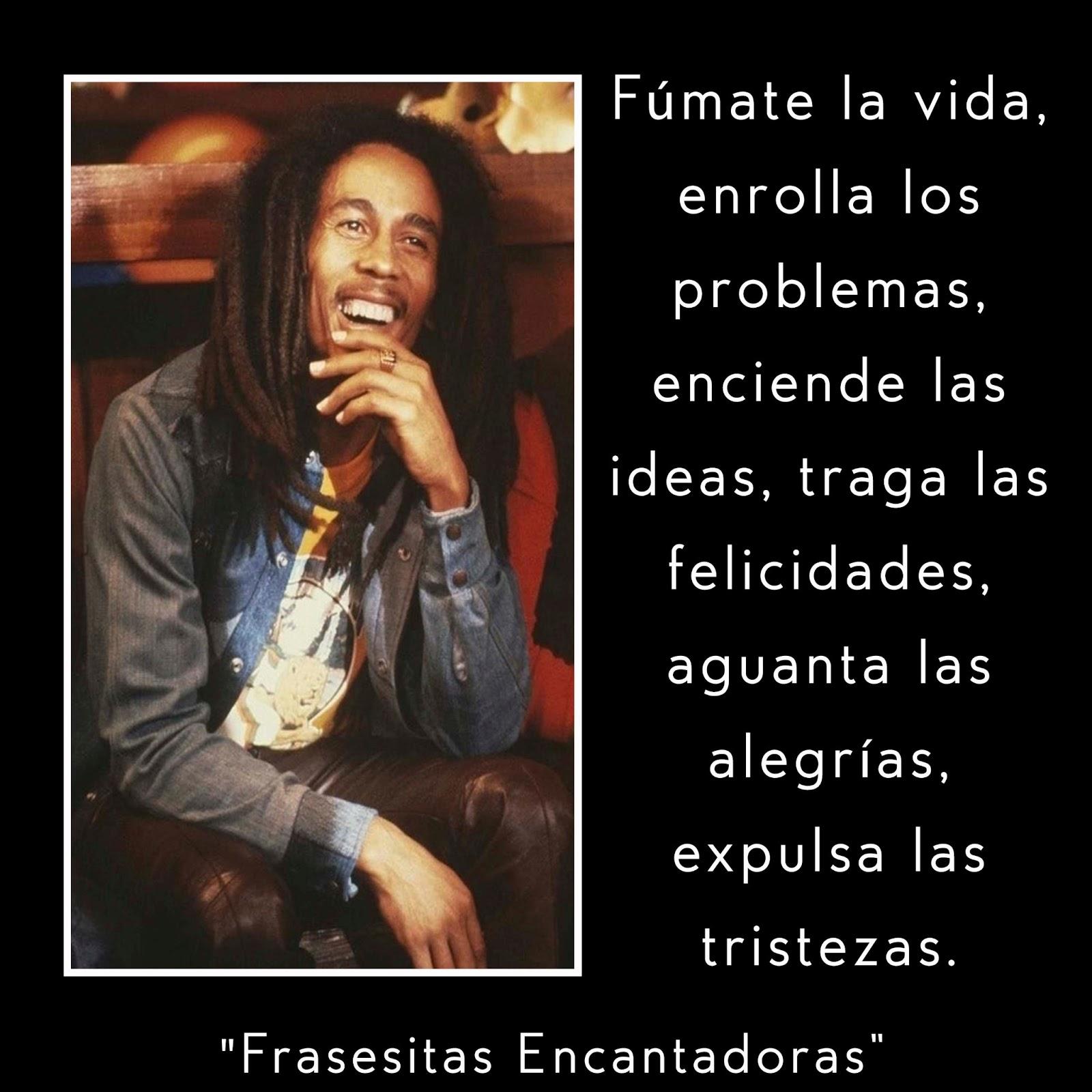 Frasesitas Encantadoras Envía Frases De Bob Marley 2013