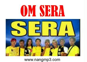 Kumpulan Lagu OM SERA Mp3