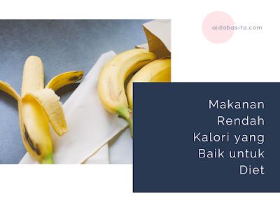 Makanan Rendah Kalori yang Baik untuk Diet [Bagian 1]