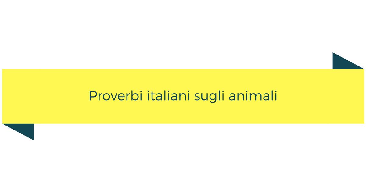 Proverbi Italiani Sugli Animali Impariamo