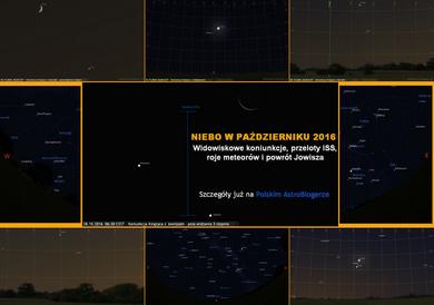 NIEBO NAD NAMI (10) - Paxdziernik 2016 - Powrót Jowisza, piękne koniunkcje, roje meteorów i przeloty ISS