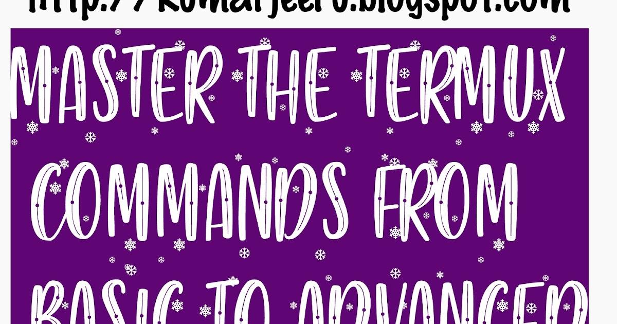 Master The Termux Commands From Basic - Advanced - KumarJeeru