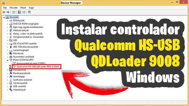 Instalar Driver Qualcomm HS-USB QDLoader 9008 en Windows