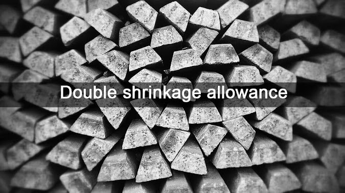 What Is Double Shrinkage Allowance? Why Shrinkage Allowance Outer Is Higher Than Inner Surface?