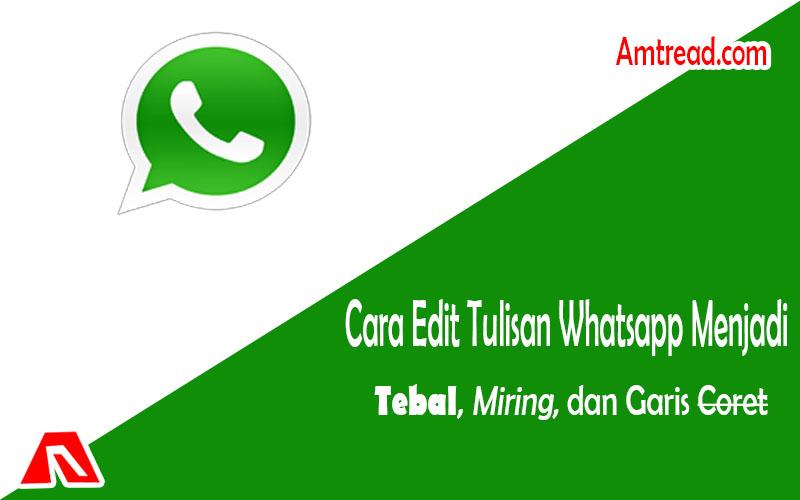 Membuat tulisan whatsapp tebal, miring, dan coret