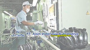 Lowongan Kerja PT Aisin Indonesia Automotive Karawang