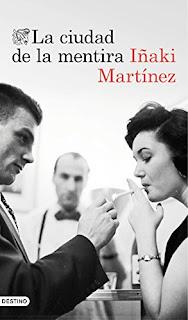 """La ciudad de la mentira"" - Iñaki Martínez"