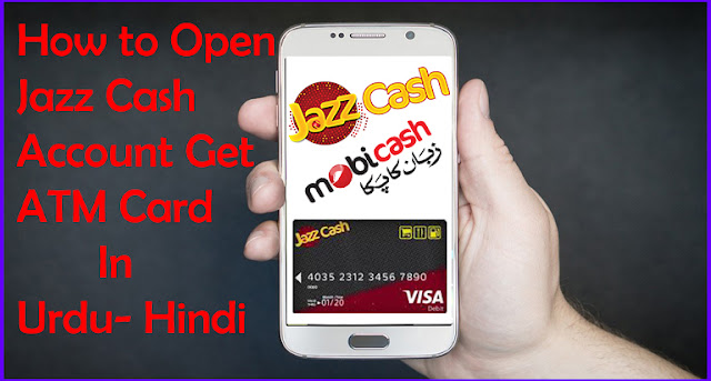 How To Open Jazz Cash Account Mobicash and Get ATM Card In Urdu - Hindi