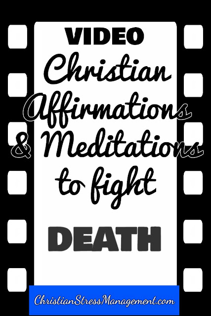 Christian affirmations and meditations to fight death video