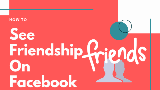 How To See Friendships On Facebook<br/>