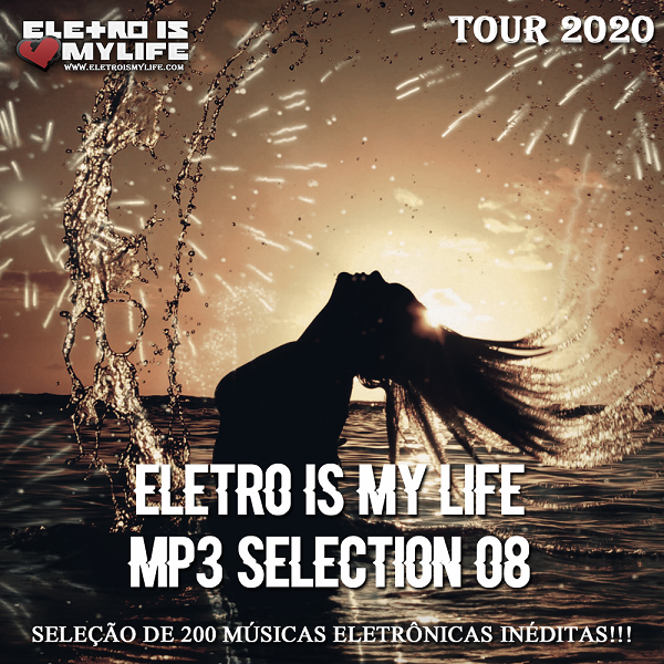 Eletro Is My Life - Mp3 Selection 08 (Tour 2020)