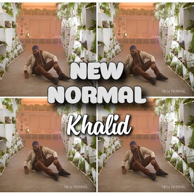Khalid's Song: NEW NORMAL (Single Track) - Chorus: You found your way but it's never enough.. Streaming - MP3 Download