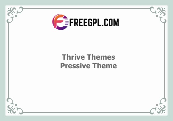 Thrive Themes Pressive Theme Nulled Download Free