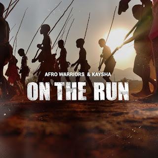 Afro Warriors & Kaysha - On The Run (Original)
