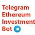 Telegram Ethereum  Investment Bot
