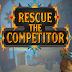 Rescue The Competitor