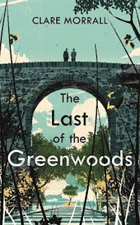 The Last of the Greenwoods, Clare Morrall