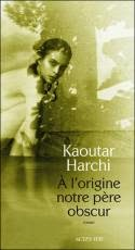 http://itzamna-librairie.blogspot.fr/2014/09/a-lorigine-notre-pere-obscur-kaoutar.html