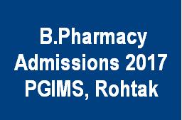 PGIMS, Rohtak B Pharma Admission Schedule- 2017-18 - ENTRANCE EXAMS