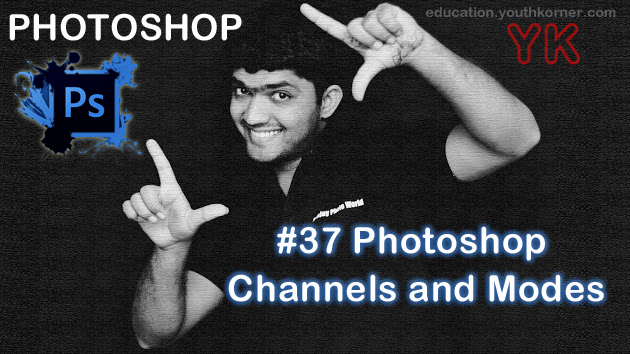 #37 Photoshop channels and modes