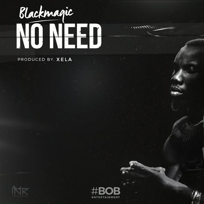 Blackmagic -No Need