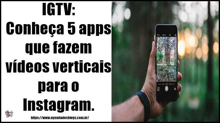 IGTV: 5 apps para criação de vídeos