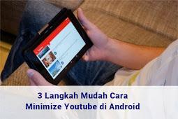 Cara Minimize Youtube di Android 2020 [update]