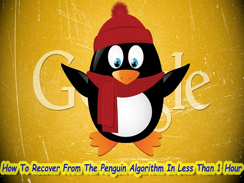 How To Recover From The Penguin Algorithm In Less Than 1 Hour