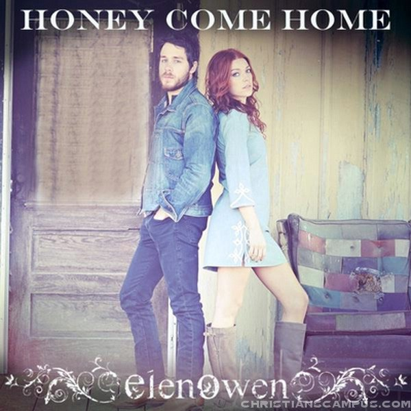 Elenowen - Honey Come Home - Single 2011 English Christian song download