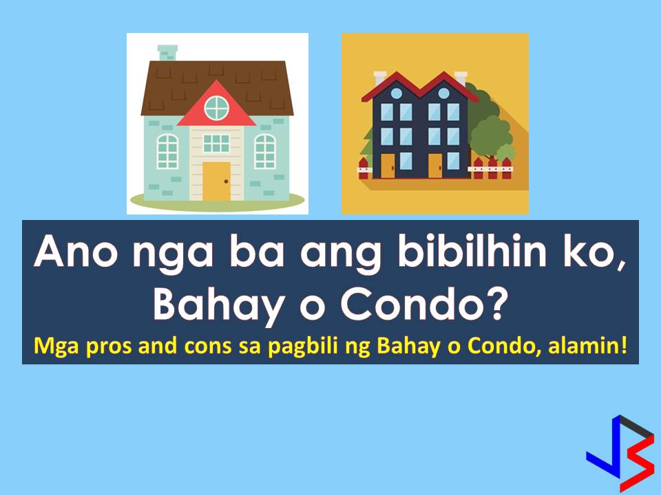 Before answering a question whether I want to purchase a condominium or a house we should compare first the pros and cons living on both properties. Be it you purchase a house for your family or buying a condo for investment or vice versa.  This 2018 real estate market in the Philippines is projected to soar higher where townhouses and condos are in demand. So if you are planning to buy a house or a condo you should consider the many pros and cons first before deciding.  Read more: https://www.jbsolis.com/2018/02/house-or-condo-what-property-should-i-get.html#ixzz58Di5wEdp