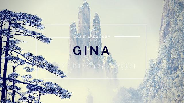 Significado y origen del Nombre Gina ¿Que Significa?