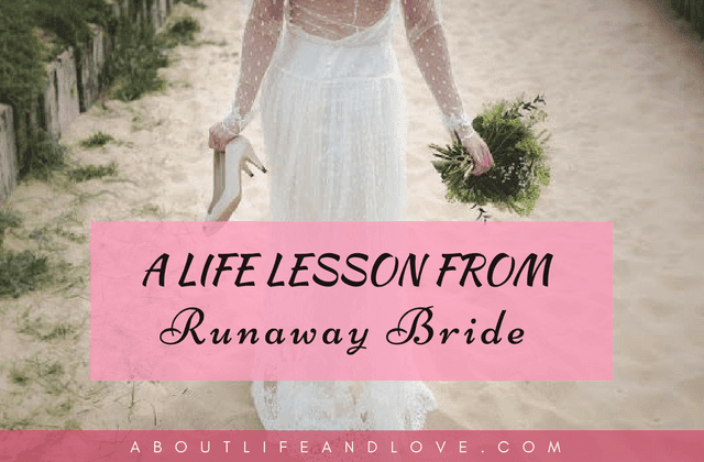 Life Lesson From Runaway Bride