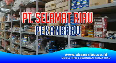 PT. Selamat Riau Pekanbaru