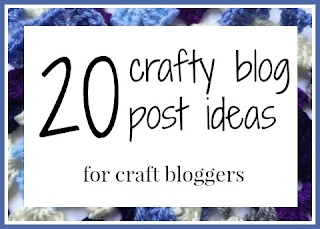 20 crafty blog post ideas for craft bloggers inspiration