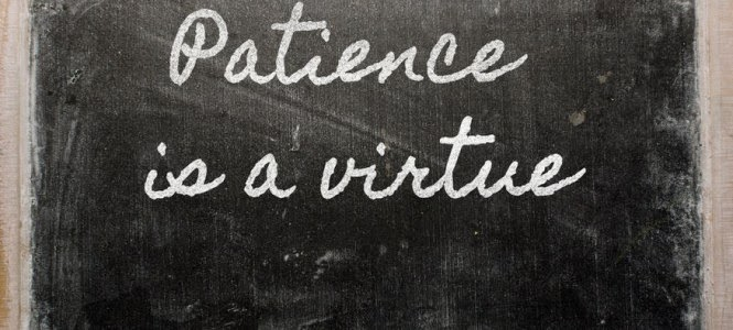 Image result for patience is a virtue