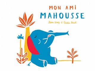 Mon ami Mahousse ~  Jean Leroy & Giulia Bruel