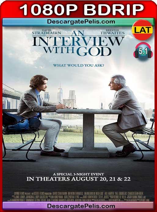Una entrevista con Dios (2018) 1080P BDrip  Latino – Ingles
