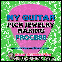 My Guitar Pick Jewelry Making Process