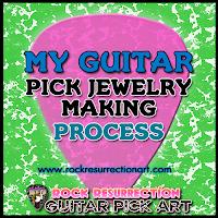 My Guitar Pick Jewelry Making Process