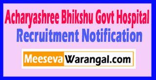 ABGH Acharyashree Bhikshu Govt Hospital Recruitment Notification 2017 Last Date 18-05-2017