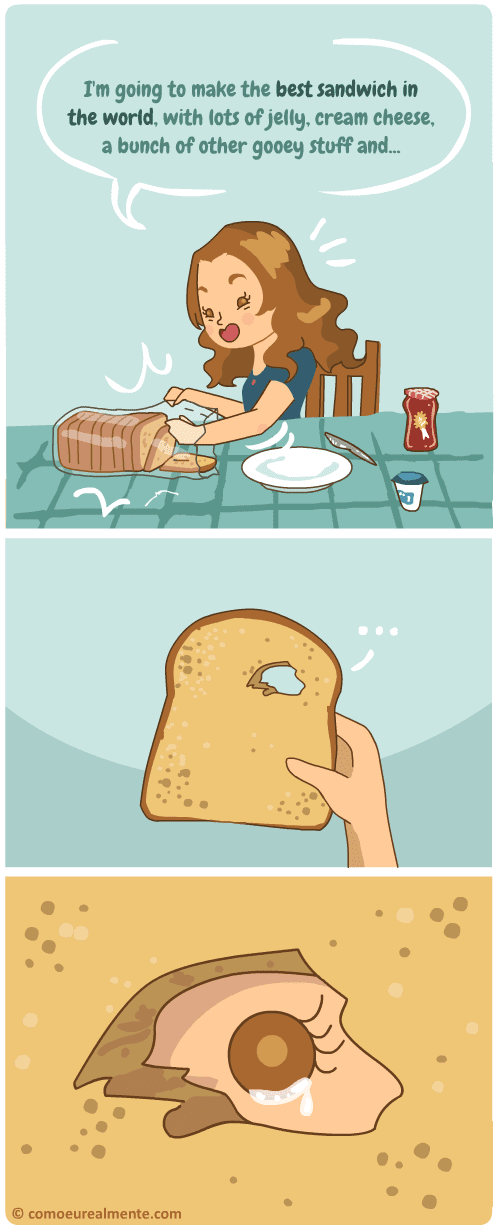 the deep pain of finding a hole in your slice of bread