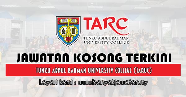 Jawatan Kosong 2019 di Tunku Abdul Rahman University College (TARUC)