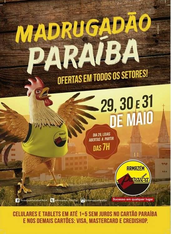 Vem aí o Madrugadão Paraíba, 29, 30, e 31 de MAIO, a maior promoção do ano.