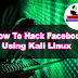 How To Hack Facebook Using Kali Linux