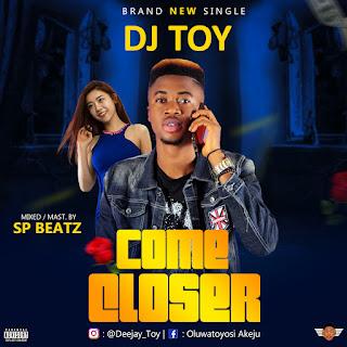 DJ Toy - Come Closer