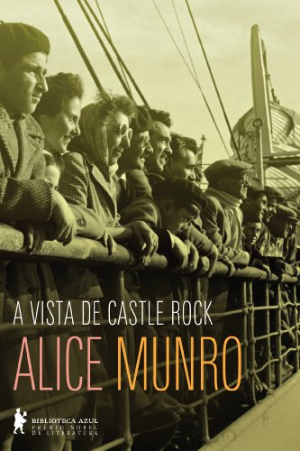A vista de Castle Rock - Alice Munro